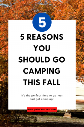 5 Reasons To Go Camping This Fall